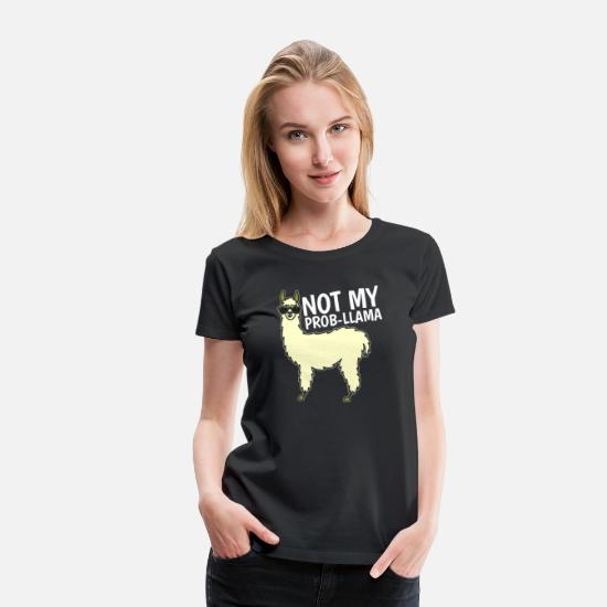 Clothing T-Shirts - Not My Prob Llama Tshirt - Women's Premium T-Shirt black