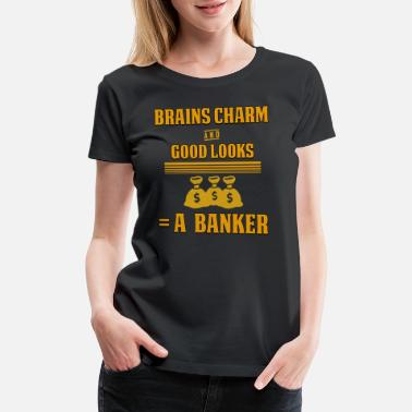 Adviser Banker Accountant Bank Money Finances Gift - Women's Premium T-Shirt