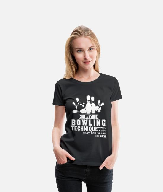 Funny Bowling T-Shirts - My Bowling Technique T Shirt - Women's Premium T-Shirt black
