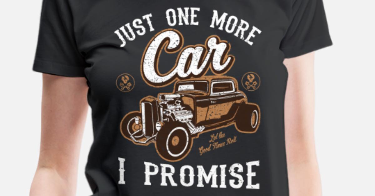 9fa0f7e9f Vintage Car Fan Just One More Car I Promise T Women's Premium T-Shirt |  Spreadshirt