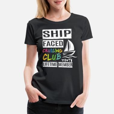 2b39afe30 Ship Faced Cruising Club Lifetime Member T Shirt - Women's Premium T
