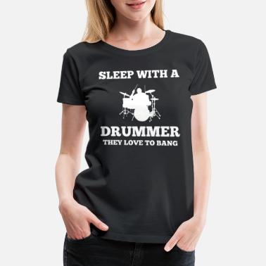 Sleeping Bass Sleep with a drummer they love to bang - Women's Premium T-Shirt