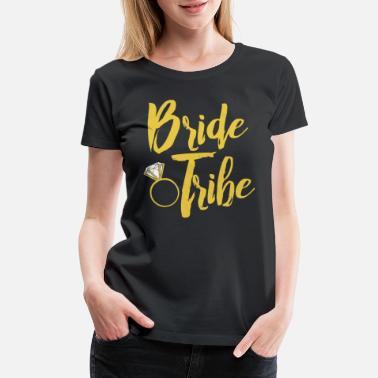 a6c06fe7b Wedding Party Bride Tribe - Women's Premium T-Shirt