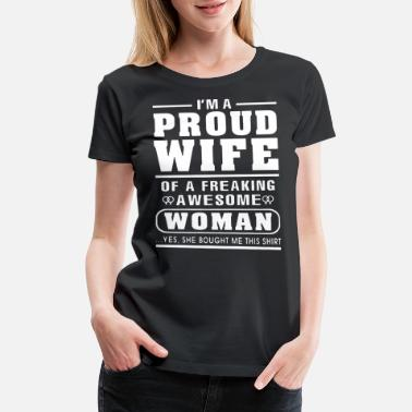 Slut Wife i m a proud wife of a freaking awesome woman yes s - Women's Premium T-Shirt