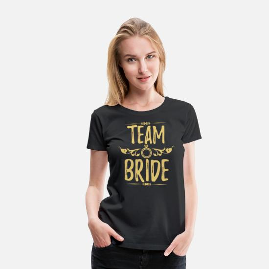 Party T-Shirts - Team Bride - Bachelorette Hen Bridal Party Alcohol - Women's Premium T-Shirt black