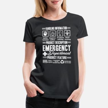 Emergency Department EMERGENCY DEPARTMENT TEE SHIRT - Women's Premium T-Shirt