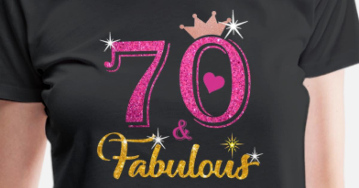 70 Fabulous Queen Shirt 70th Birthday Gifts Womens Premium T