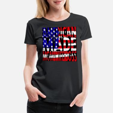 Naughty America Made Mom - Women's Premium T-Shirt