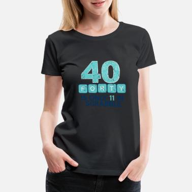 40th Birthday For Friend 40th Birthday - Women's Premium T-Shirt