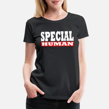 Specialty Cool Special Human Design - Women's Premium T-Shirt