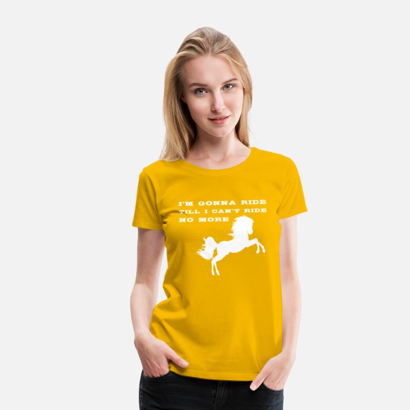 5b46b38808487 I'm Gonna Ride Till I Can't Ride No More Horse Women's Premium T-Shirt -  sun yellow