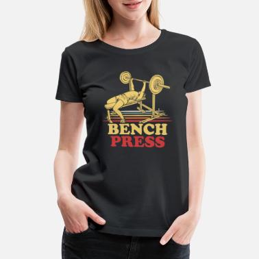 Press Bench Press - Women's Premium T-Shirt