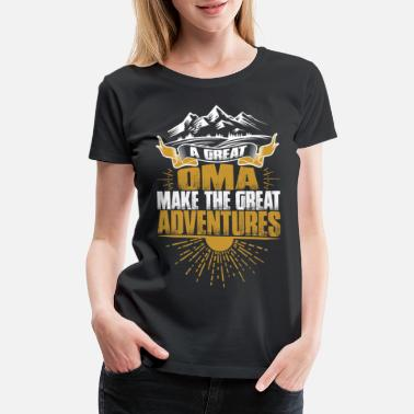 Rock Climbing Girl A Great Oma Make The Great Adventures Tshirt - Women's Premium T-Shirt