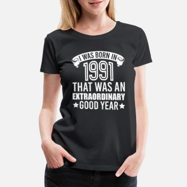 1991 Year Of Birth Born in 1991 - Women's Premium T-Shirt