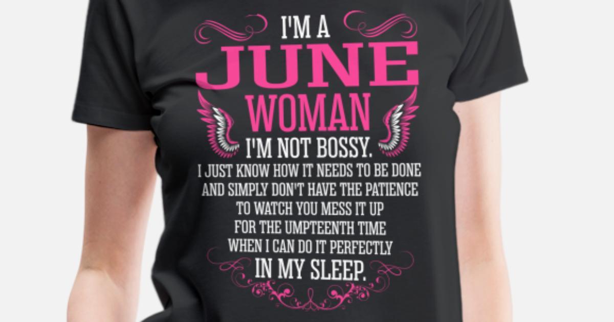 2cf7f925a73 Im A June Woman Tshirt Women s Premium T-Shirt