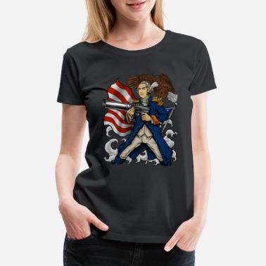 George Washington Patriotic Father Of Merica | Independence Day - Women's Premium T-Shirt