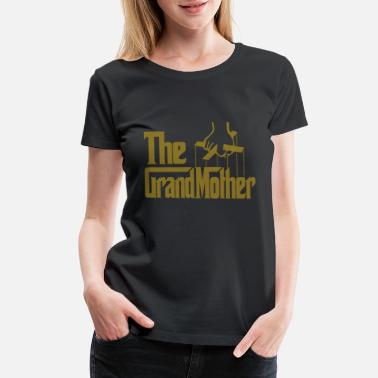 Grandma The Grandmother - Women's Premium T-Shirt
