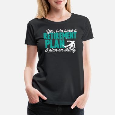 Skiing Retirement Skiing Retirement Plan Funny Gift - Women's Premium T-Shirt