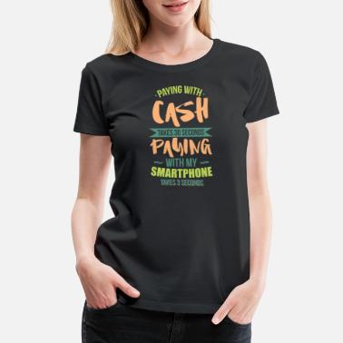 Collector Cash Money Phone Digital Payment Time Funny Gift - Women's Premium T-Shirt