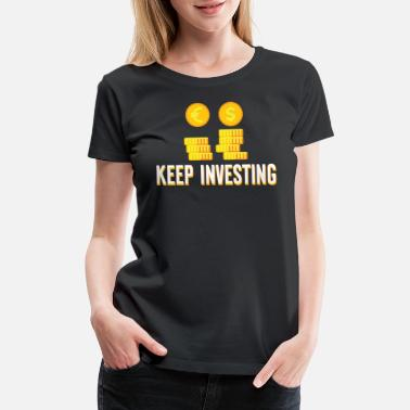 Gains Investing Money Investment Trader Cool Gift - Women's Premium T-Shirt