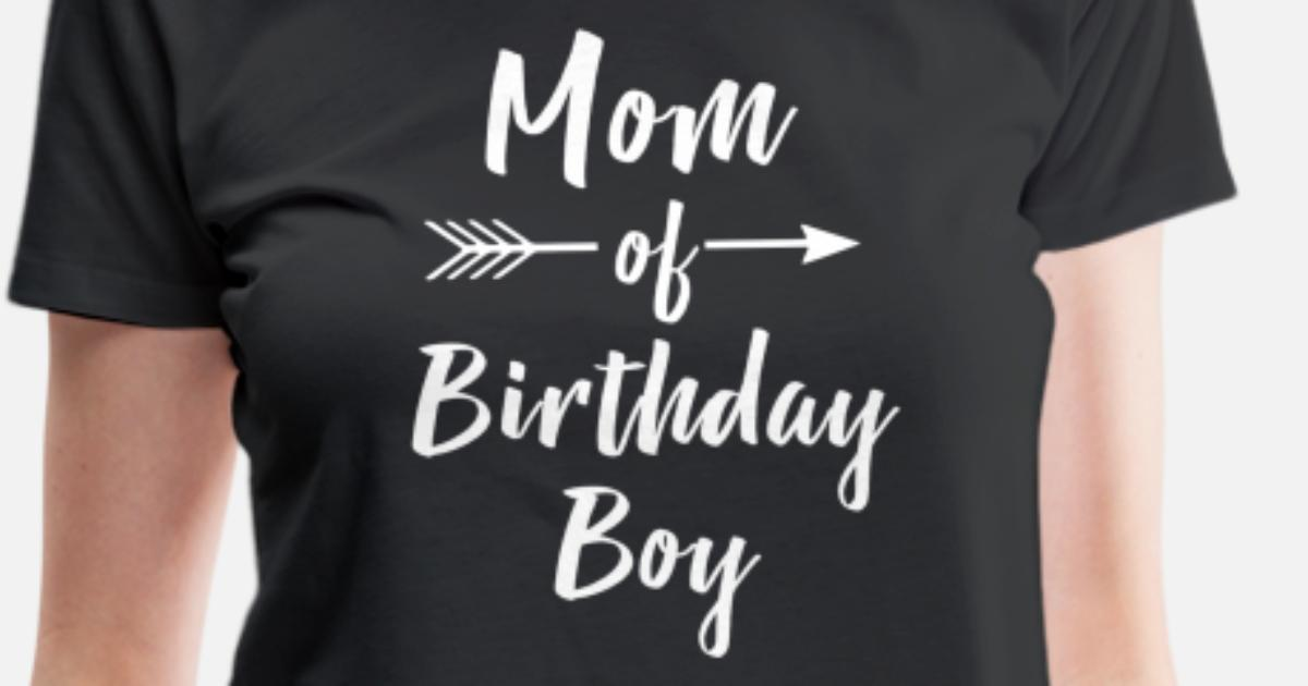 Mom Of Birthday Boy Shirt Womens Premium T