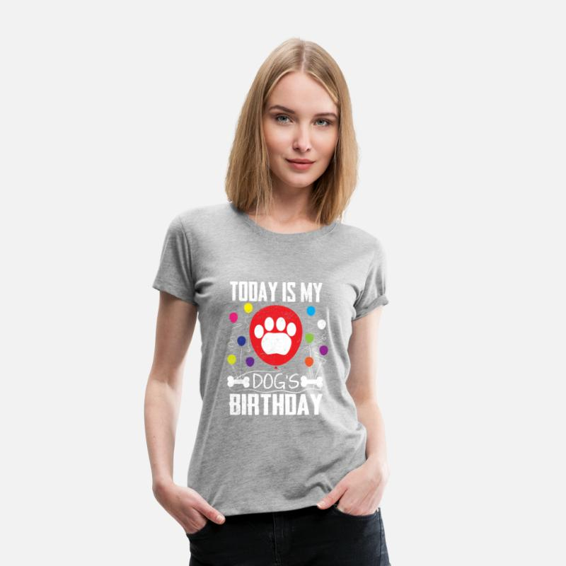 0fbee792428b Today is My Dog's Birthday Shirt for Dog Lovers Women's Premium T-Shirt |  Spreadshirt