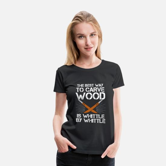 Cabinet T-Shirts - Funny Wood Carving Whittling Carpenter Gift - Women's Premium T-Shirt black