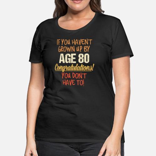 Womens Premium T ShirtFunny 80th Birthday Gift Design 80 Years Old