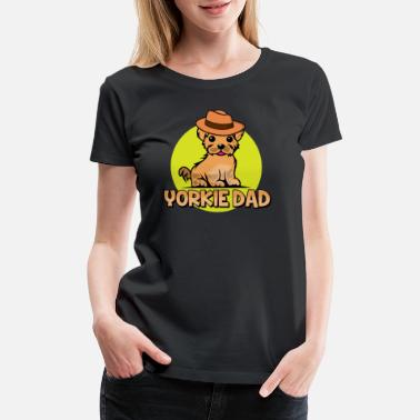 Memes Yorkie Dad Yorkshire Terrier Owner Gift Idea - Women's Premium T-Shirt