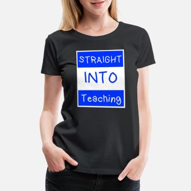 Straight Back Straight Into Teaching Back To School Blue - Women's Premium T-Shirt