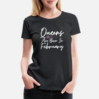 Girl February Queens Are Born In February - Women Crown Design - Women's Premium T-Shirt