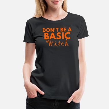 d3780676 Basic Witch Funny Halloween Costume - Women's Premium T-Shirt