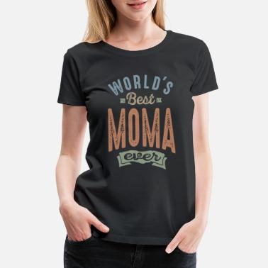 Worlds Best Nanny Ever Best Moma - Women's Premium T-Shirt