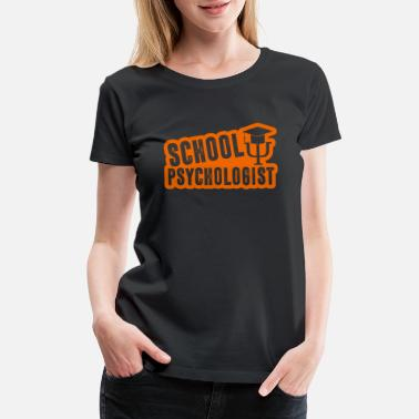 School Psychologist School Psychologist Shirt - Women's Premium T-Shirt
