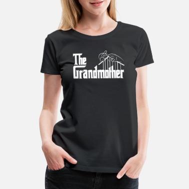 4ec624e2 Grandmother Grandmother - Grandmother - the grandmother t sh - Women's  Premium