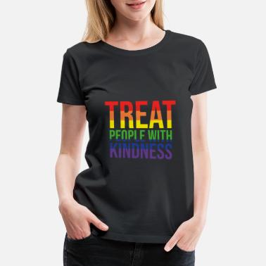 Treat Treat People with Kindness Gay Quote Same Love - Women's Premium T-Shirt