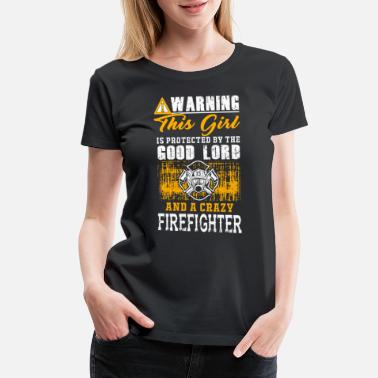 Best Funny Firefighter Firefighter - this girl is protected by a crazy - Women's Premium T-Shirt