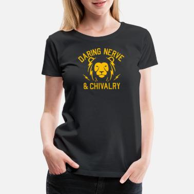 Chivalry DARING NERVE AND CHIVALRY - Women's Premium T-Shirt