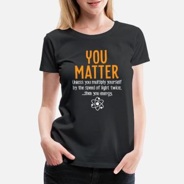 Physics Matter vs. Energy - Women's Premium T-Shirt