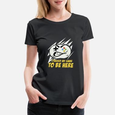 Html Joke I Paused My Game To Be Here Gaming Gamer Gift - Women's Premium T-Shirt