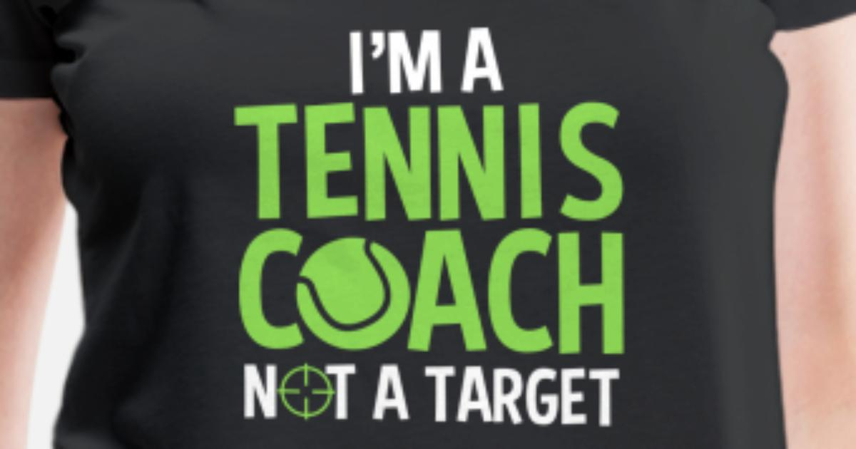 7407d790 Women's Premium T-ShirtTennis Coach Not A Target Instructor Funny Saying