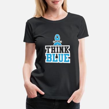 Breast Cancer Think Blue Prostate Cancer Cancer Tee - Women's Premium T-Shirt