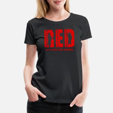 Afghanistan Syria Red Friday Wear Red On Friday Support Our Troops - Women's Premium T-Shirt
