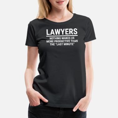 Homewrecker Funny Lawyers Productive Last Minute Gift T-shirt - Women's Premium T-Shirt