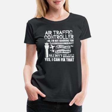 Air Traffic Controllers Air Traffic Controller - Women's Premium T-Shirt