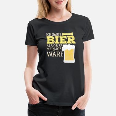 Sb I Binge Beer As If It Was My Job Gifts - Women's Premium T-Shirt