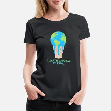 Mate CLIMATE CHANGE IS REAL - Women's Premium T-Shirt