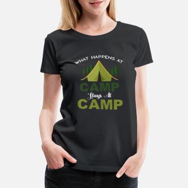 Camping Apparel Camping - What happens at camp stays at camp - Women's Premium T-Shirt