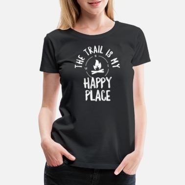 Place The Trail Is My Happy Place - Hiking TShirt Vacation Gift - Women's Premium T-Shirt