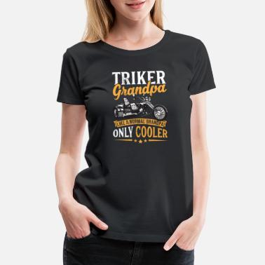 Trikers Triker Grandpa Shirt Motorcycle Bike - Women's Premium T-Shirt